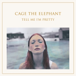 cage-the-elephant-tell-me-i-am-pretty-album-rock